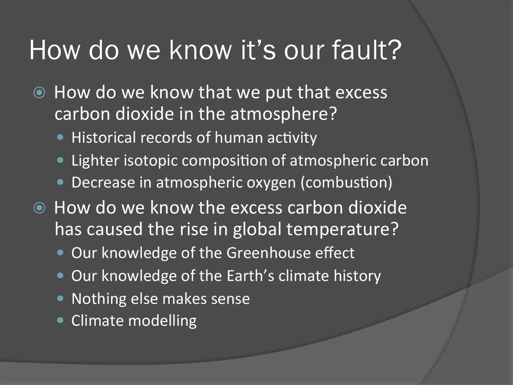 How do we know it's our fault? ž  How	