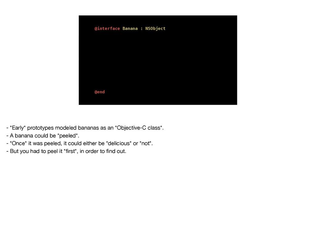 @interface Banana : NSObject /** Whether the ba...