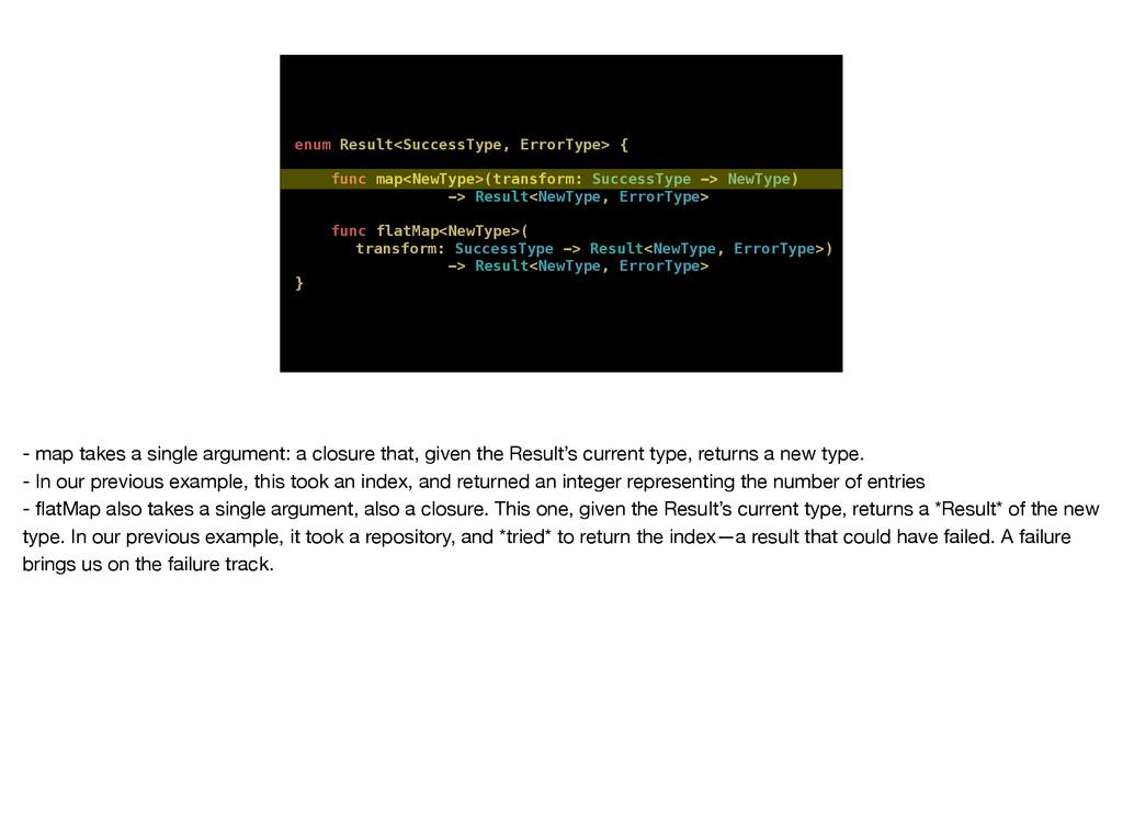 enum Result<SuccessType, ErrorType> { func map<...