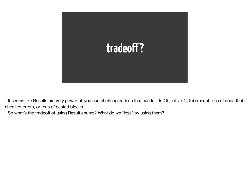 tradeoff? - It seems like Results are very powe...