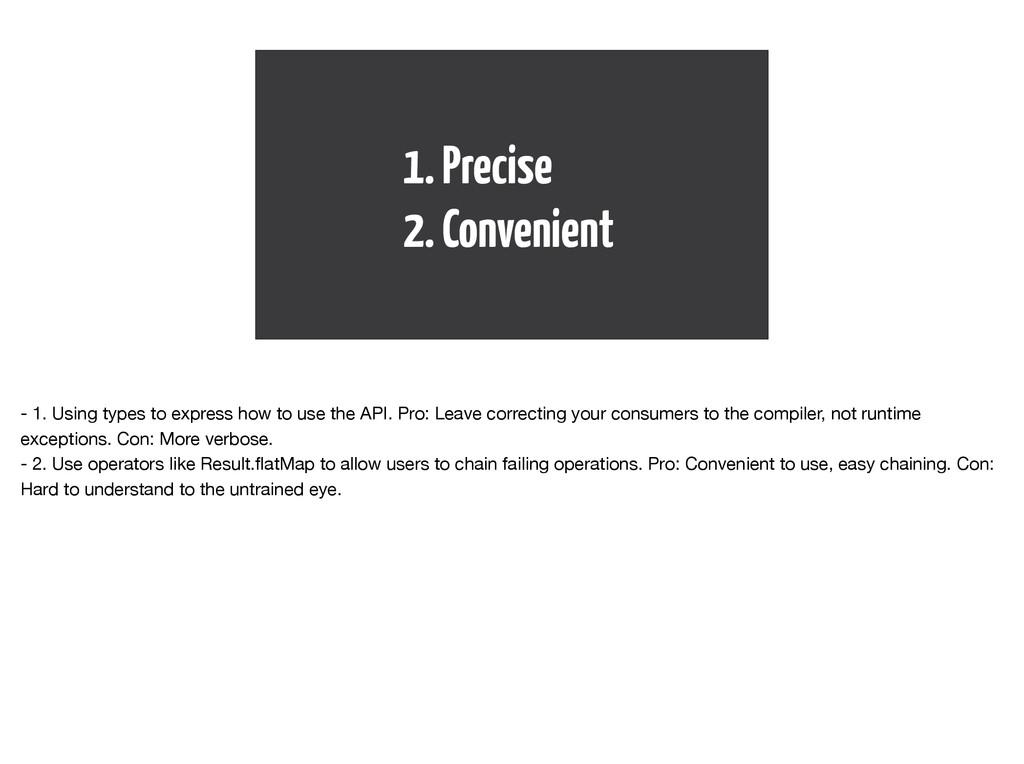 1. Precise 2. Convenient - 1. Using types to ex...