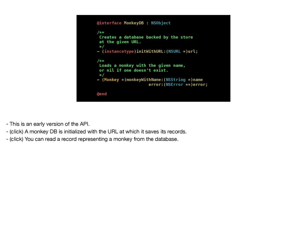 @interface MonkeyDB : NSObject /** Creates a da...