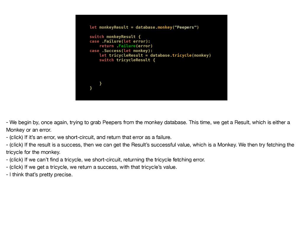 "let monkeyResult = database.monkey(""Peepers"") s..."