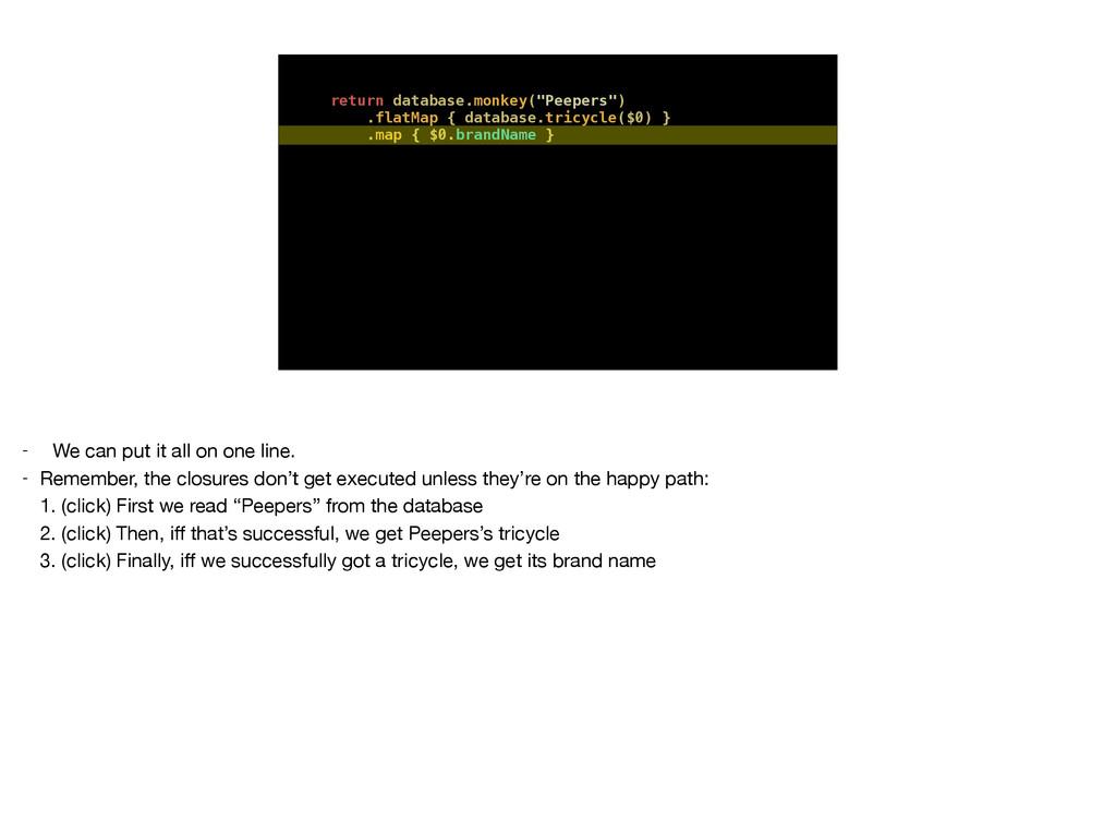 "return database.monkey(""Peepers"") .flatMap { da..."