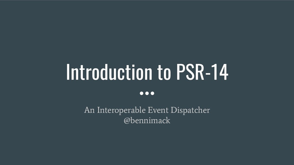 Introduction to PSR-14 An Interoperable Event D...