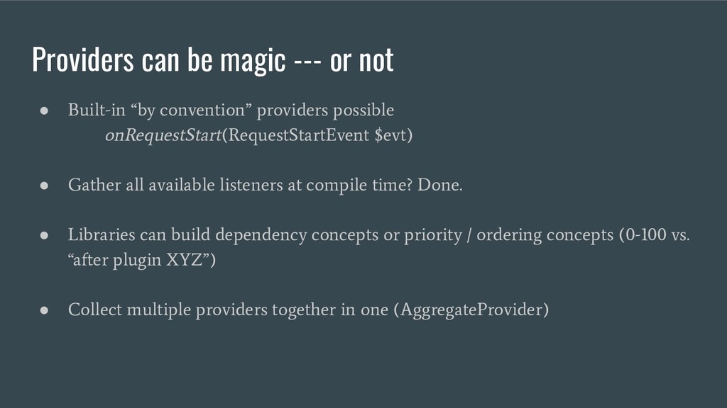 """Providers can be magic --- or not ● Built-in """"b..."""