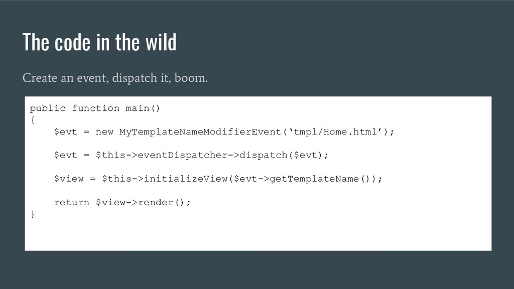 The code in the wild Create an event, dispatch ...