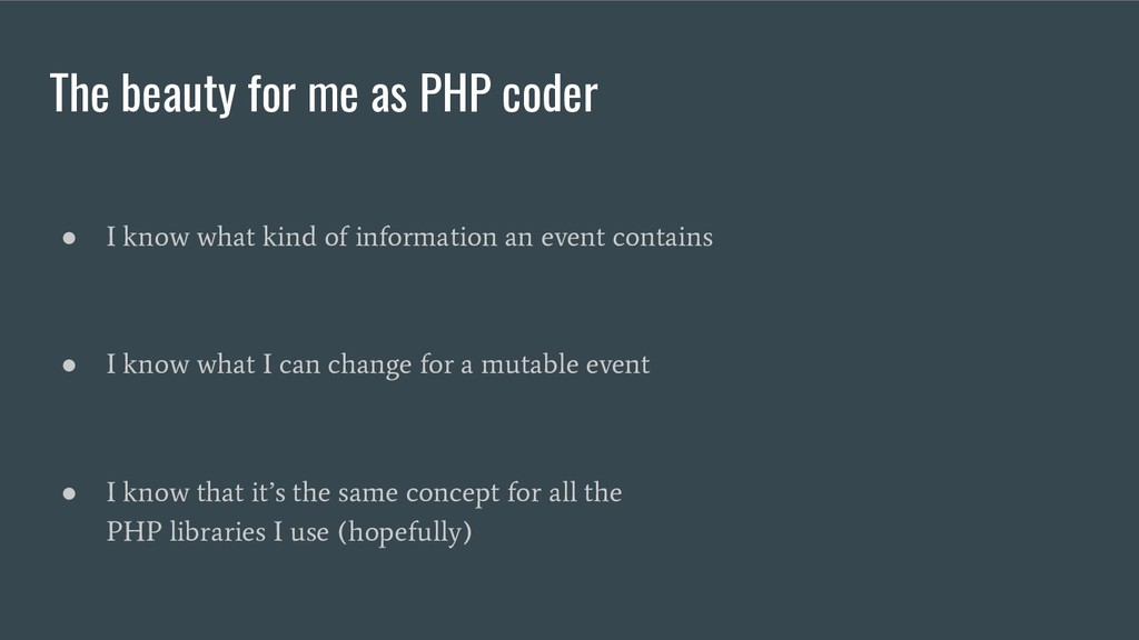 The beauty for me as PHP coder ● I know what ki...