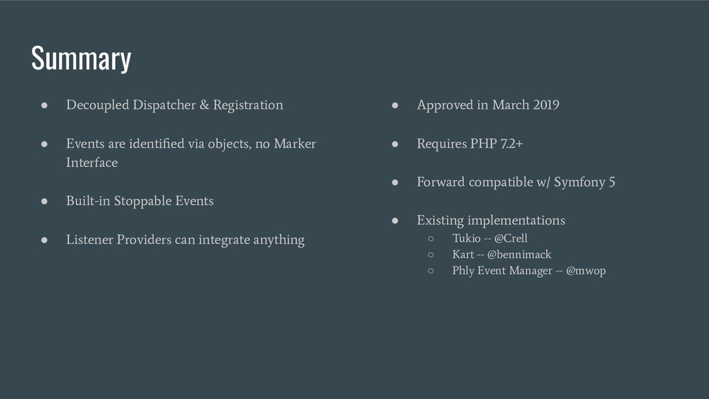 Summary ● Decoupled Dispatcher & Registration ●...