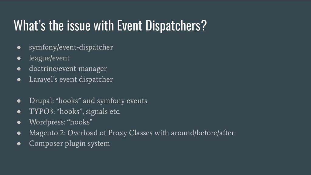 What's the issue with Event Dispatchers? ● symf...