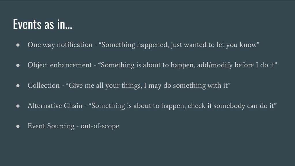 """Events as in... ● One way notification - """"Someth..."""