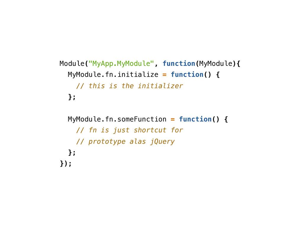 """Module(""""MyApp.MyModule"""", function(MyModule){ My..."""
