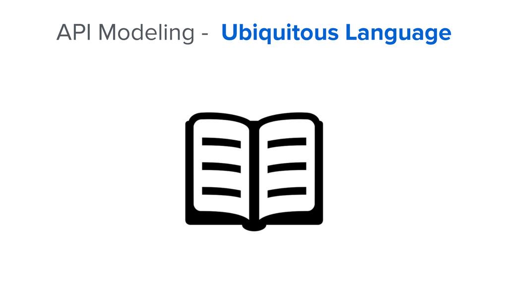 API Modeling - Ubiquitous Language