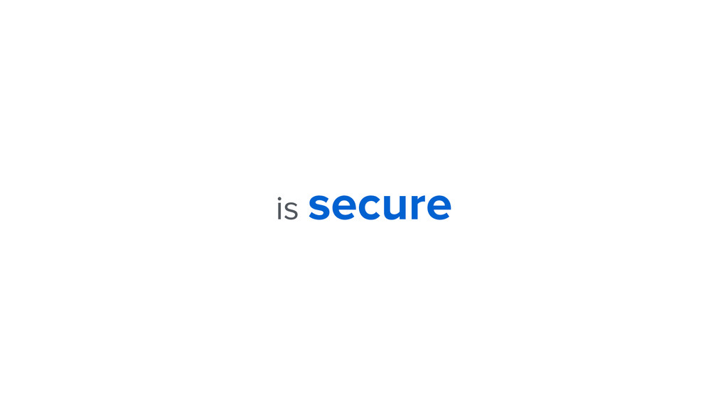 is secure