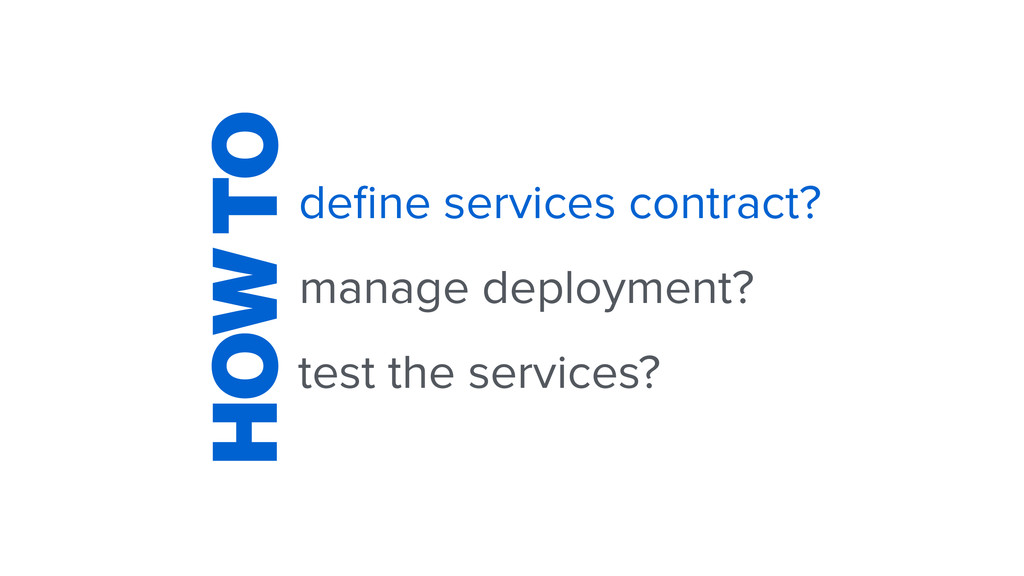 test the services? HOW TO define services contra...