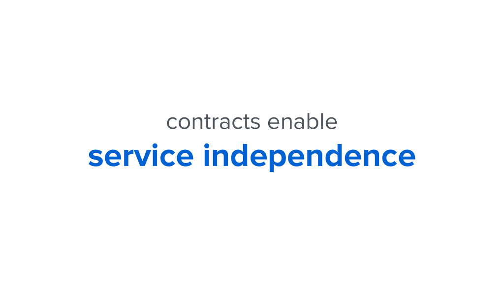 contracts enable service independence