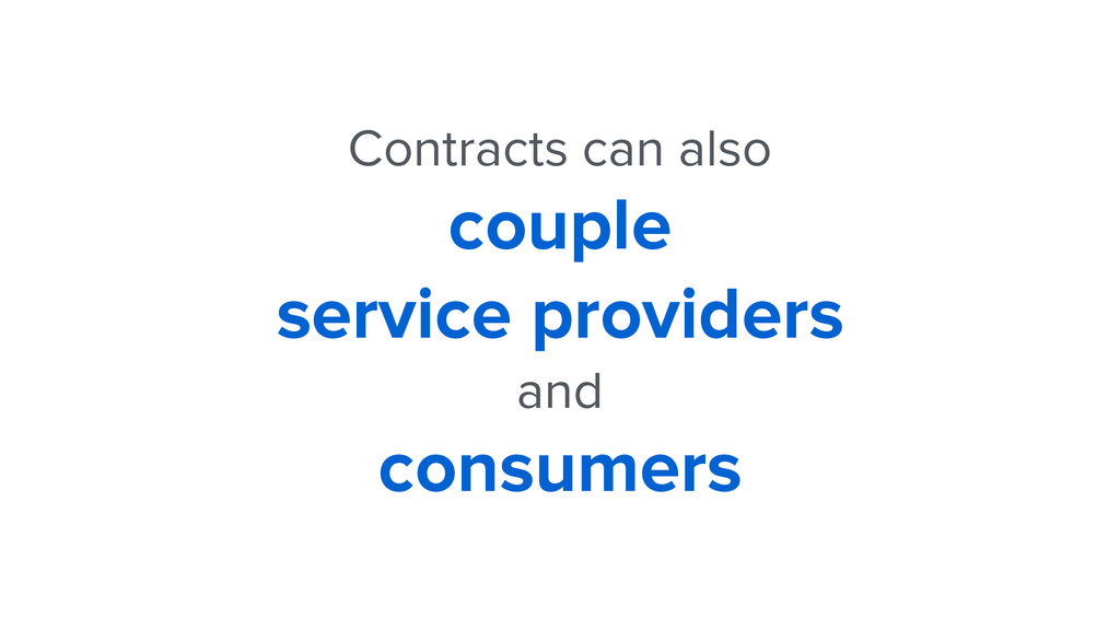 Contracts can also couple service providers and...