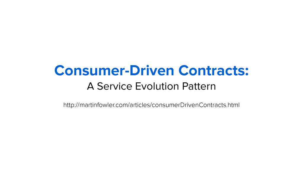 Consumer-Driven Contracts: A Service Evolution ...