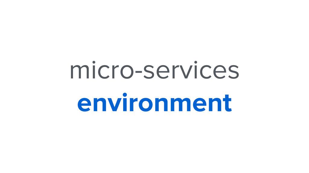 micro-services environment