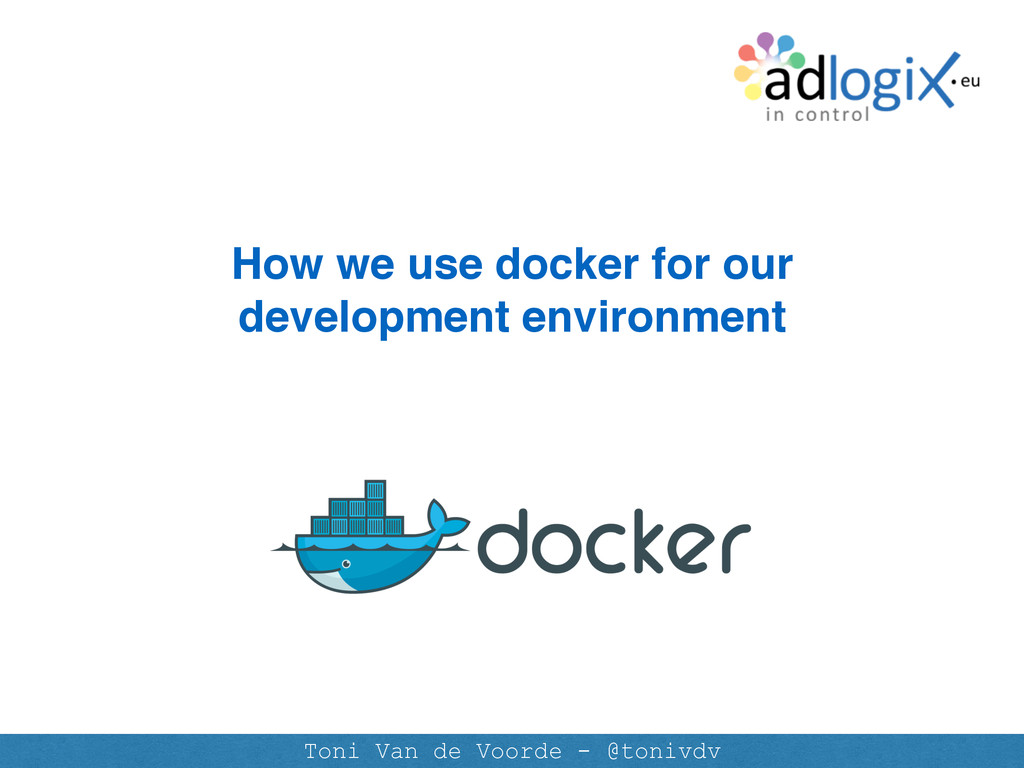 How we use docker for our development environme...