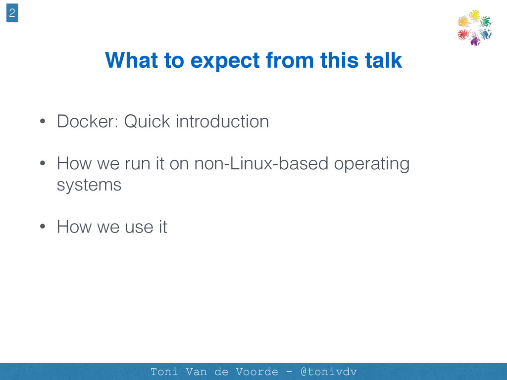 What to expect from this talk • Docker: Quick i...