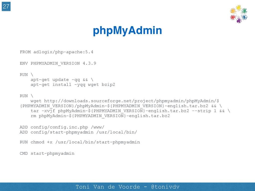 phpMyAdmin 27 Toni Van de Voorde - @tonivdv FRO...