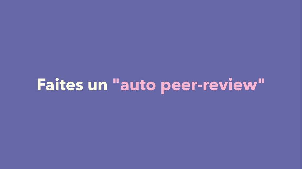 """Faites un """"auto peer-review"""""""