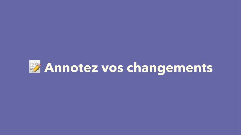 ! Annotez vos changements