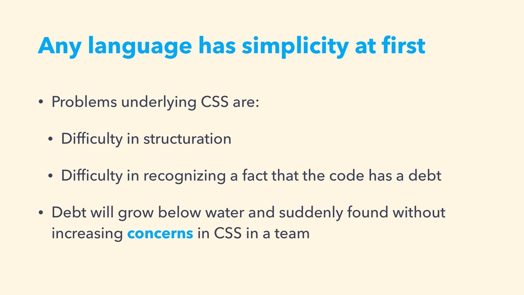 Any language has simplicity at first • Problems ...