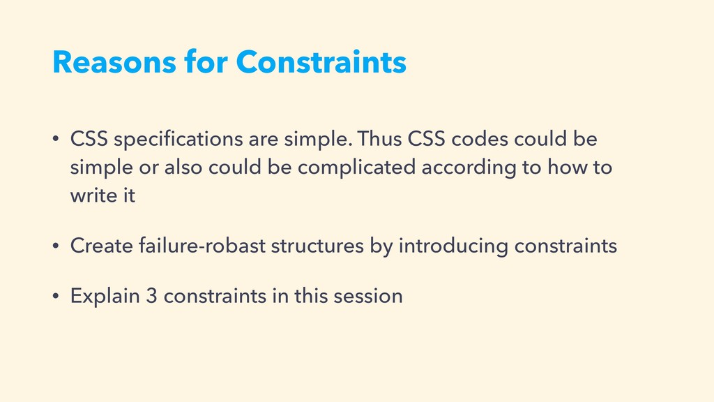 Reasons for Constraints • CSS specifications are...