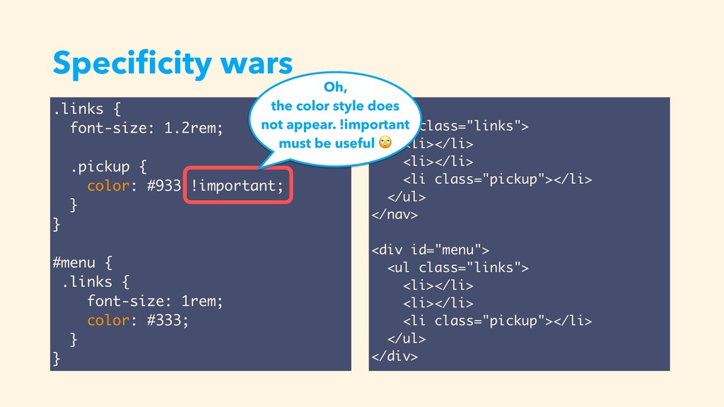 Specificity wars .links { font-size: 1.2rem; .pi...