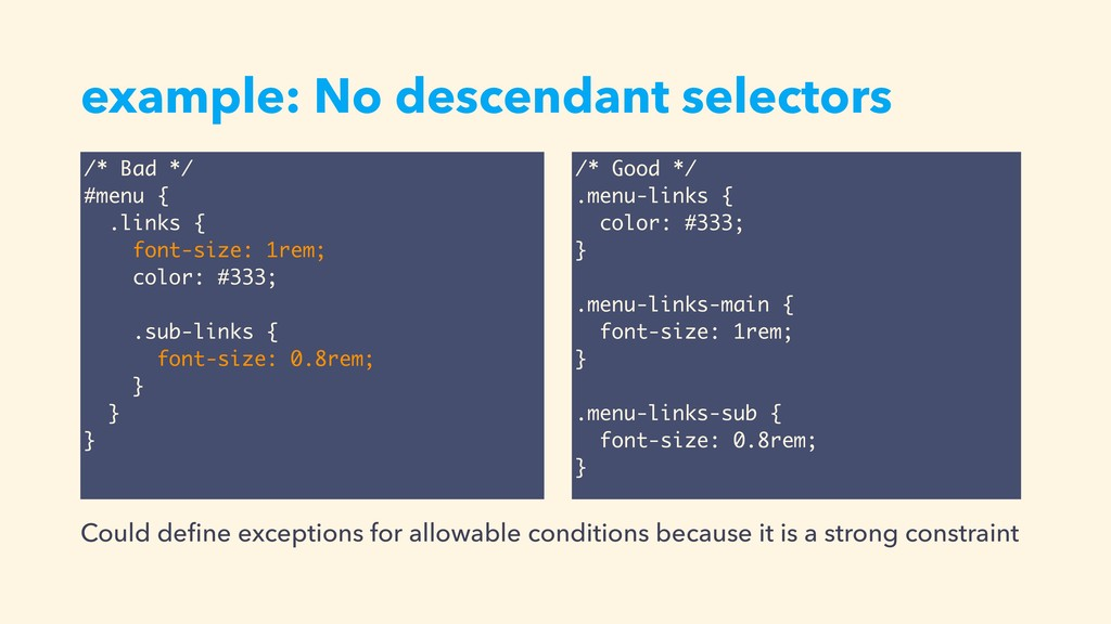 example: No descendant selectors Could define ex...