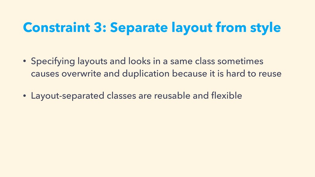 Constraint 3: Separate layout from style • Spec...