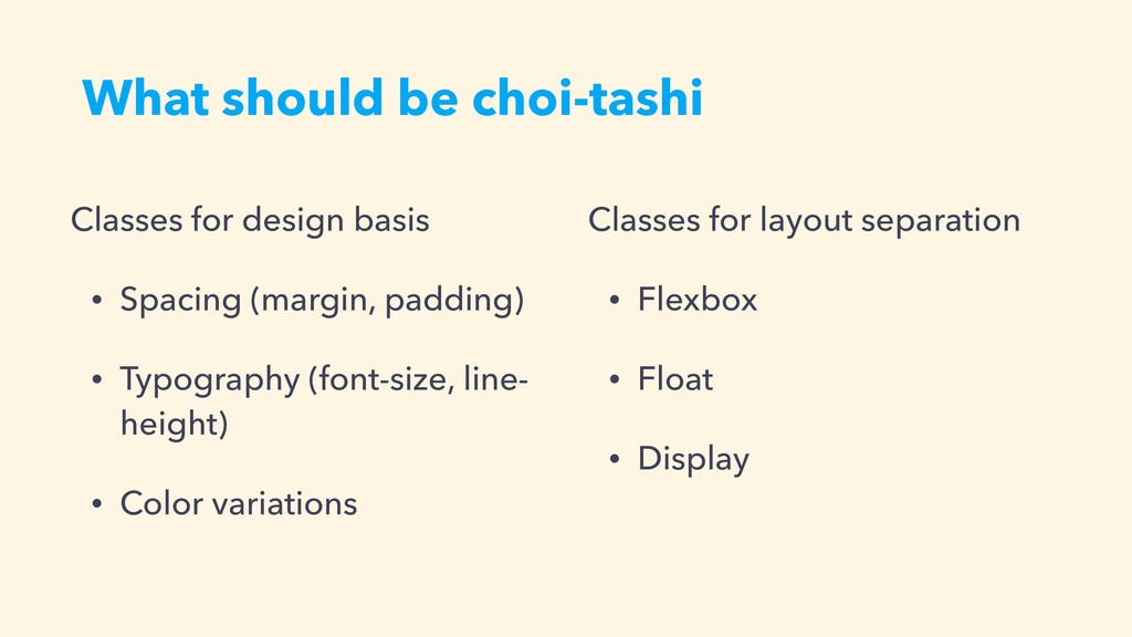 What should be choi-tashi Classes for design ba...
