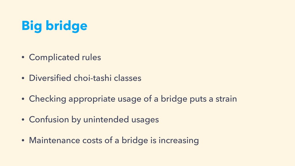 Big bridge • Complicated rules • Diversified cho...