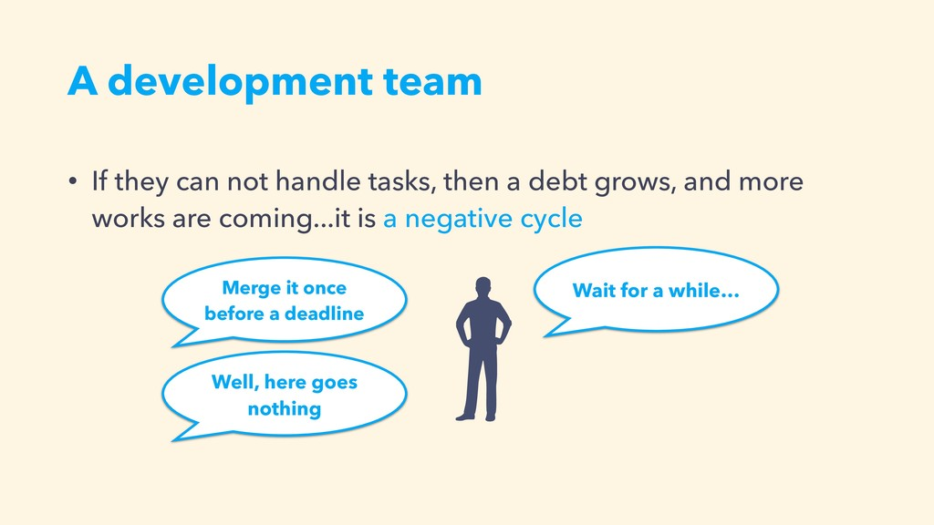 Merge it once before a deadline A development t...
