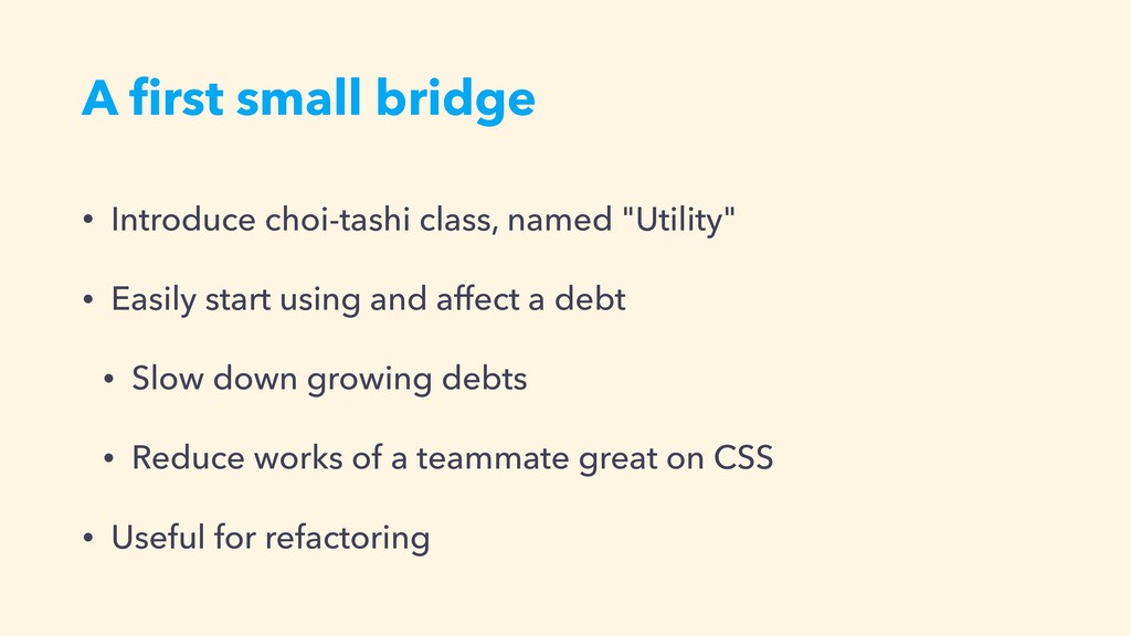 A first small bridge • Introduce choi-tashi clas...