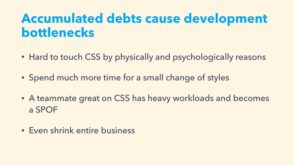 Accumulated debts cause development bottlenecks...