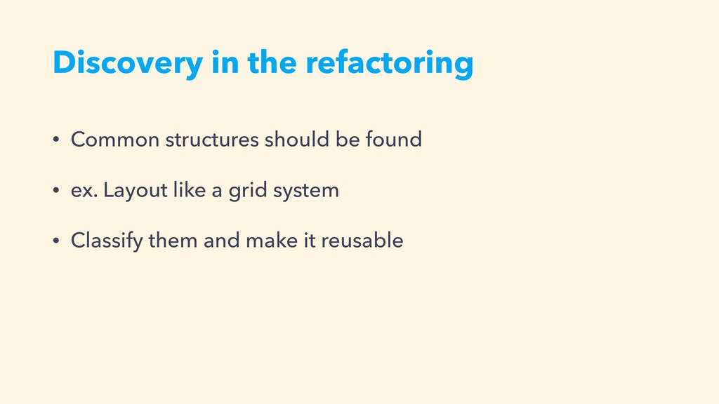 Discovery in the refactoring • Common structure...