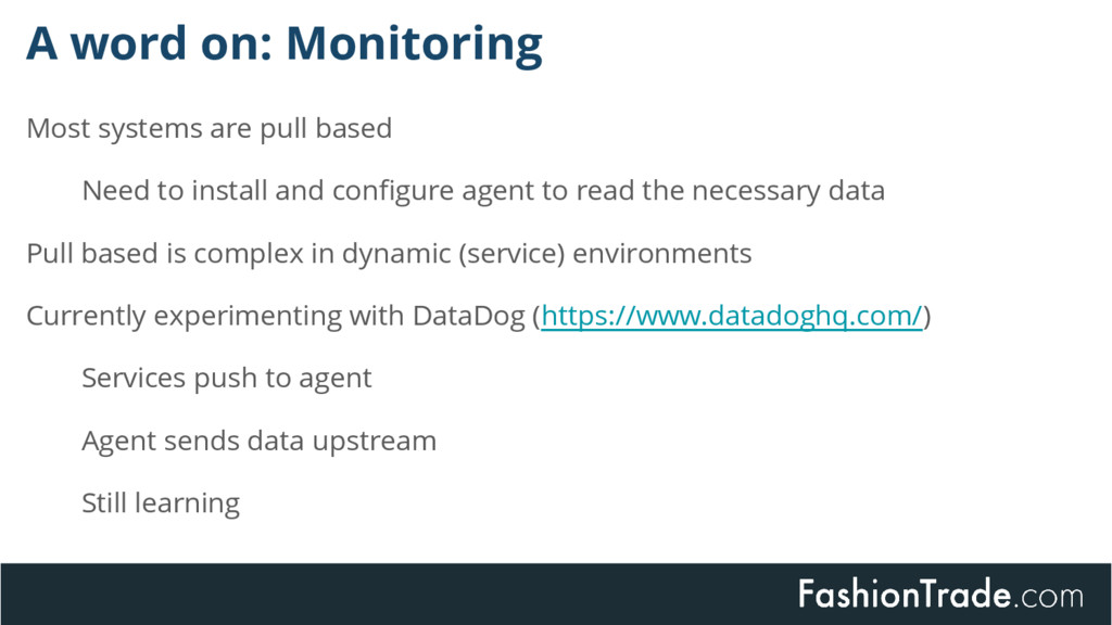 A word on: Monitoring Most systems are pull bas...