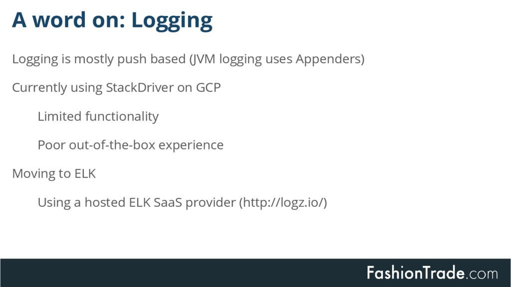 A word on: Logging Logging is mostly push based...