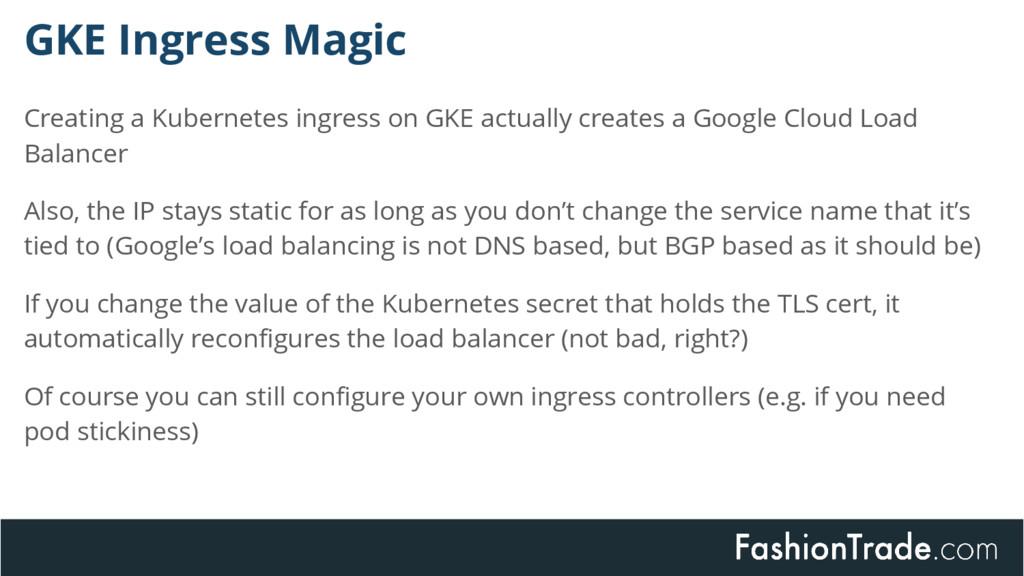 Creating a Kubernetes ingress on GKE actually c...