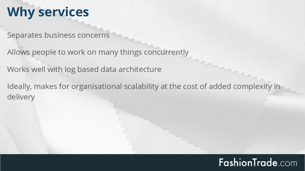 Why services Separates business concerns Allows...