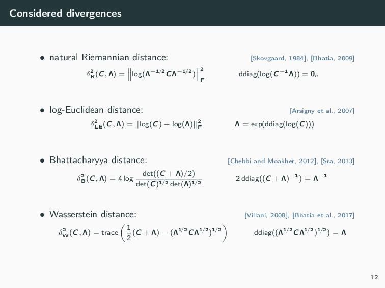 Considered divergences • natural Riemannian dis...