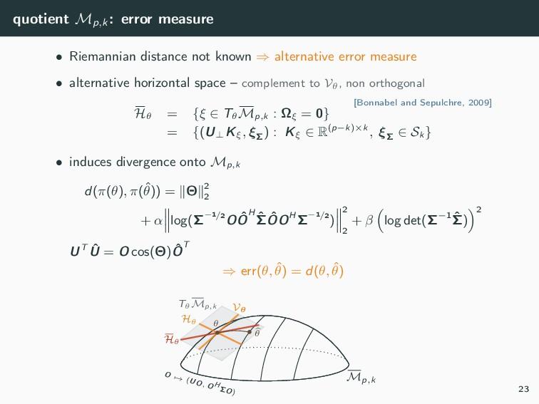 quotient Mp,k : error measure • Riemannian dist...