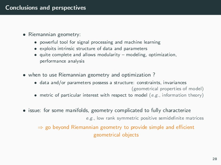 Conclusions and perspectives • Riemannian geome...