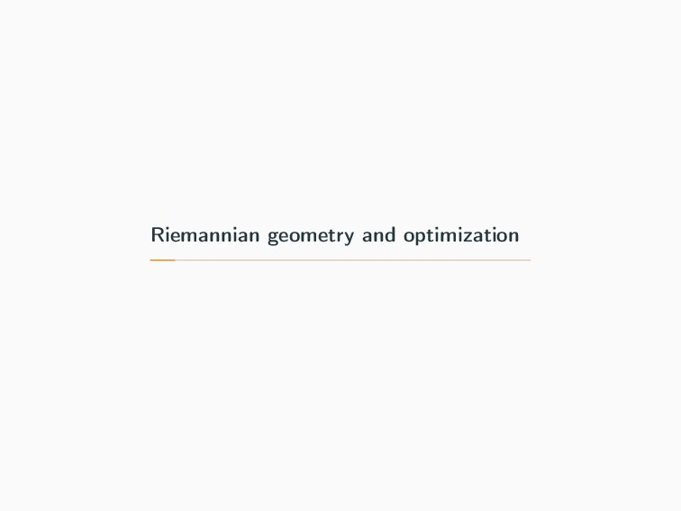 Riemannian geometry and optimization
