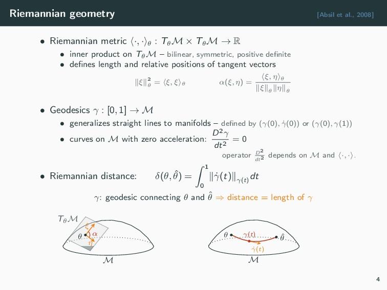 Riemannian geometry [Absil et al., 2008] • Riem...