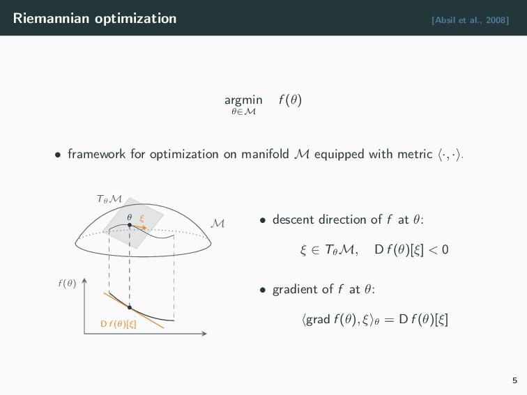 Riemannian optimization [Absil et al., 2008] ar...