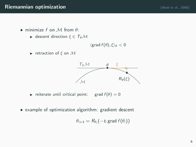 Riemannian optimization [Absil et al., 2008] • ...
